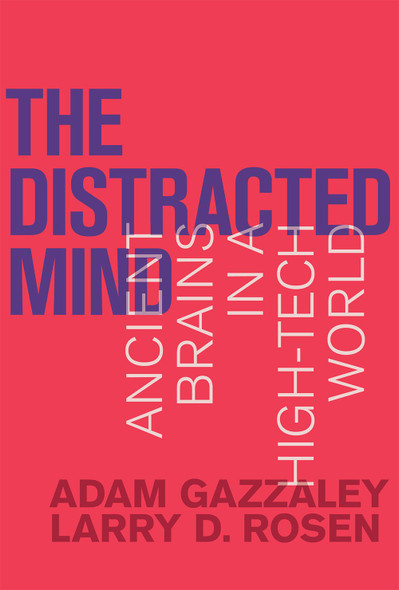 The Distracted Mind: Ancient Brains in a High-Tech World Cover