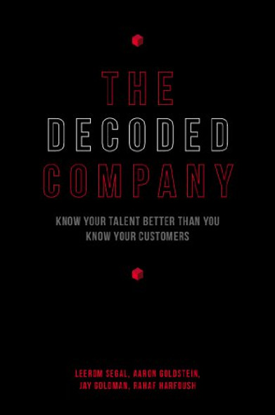 The Decoded Company: Know Your Talent Better Than You Know Your Customers Cover