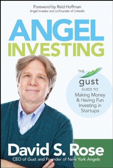 Angel Investing: The Gust Guide to Making Money and Having Fun Investing in Startups Cover