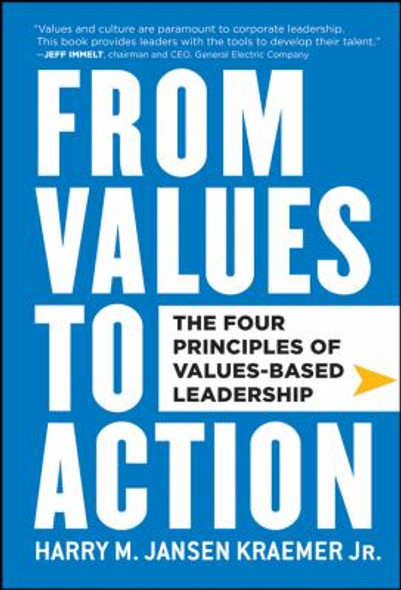 From Values to Action : The Four Principles of Values-Based Leadership Cover