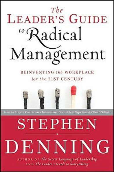 The Leader's Guide to Radical Management : Reinventing the Workplace for the 21st Century Cover
