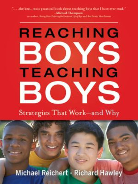 Reaching Boys, Teaching Boys : Strategies That Work -- And Why Cover