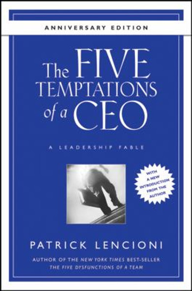 The Five Temptations of a CEO : A Leadership Fable Cover