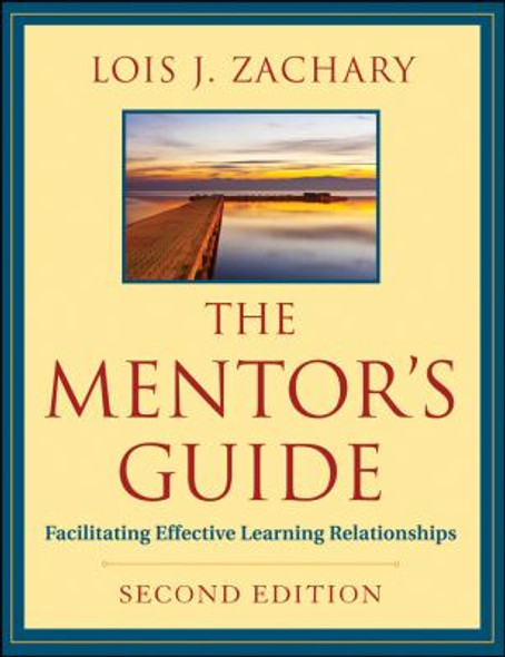 The Mentor's Guide : Facilitating Effective Learning Relationships Cover