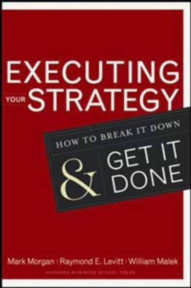 Executing Your Strategy: How to Break It down and Get It Done Cover