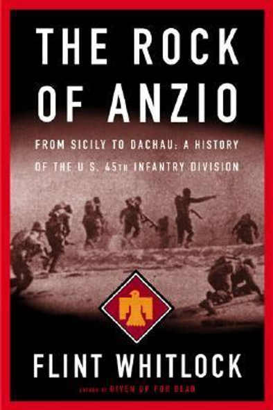 Rock of Anzio: From Sicily to Dachau, a History of the U. S. 45th Infantry Division Cover