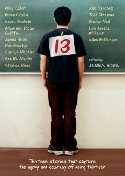 13: Thirteen Stories That Capture the Agony and Ecstasy of Being Thirteen Cover
