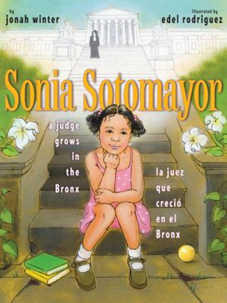 Sonia Sotomayor: A Judge Grows in the Bronx Cover