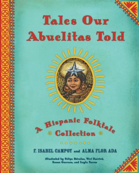 Tales Our Abuelitas Told: A Hispanic Folktale Collection Cover