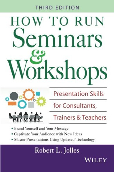 How to Run Seminars and Workshops: Presentation Skills for Consultants, Trainers and Teachers Cover