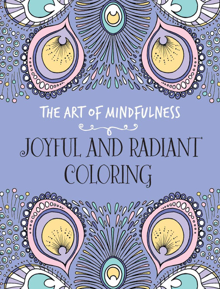 The Art of Mindfulness: Joyful and Radiant Coloring Cover