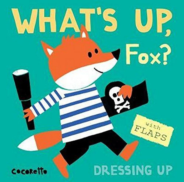 What's Up Fox?: Dressing Up (What's Up?) Cover