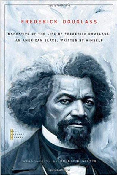 Narrative of the Life of Frederick Douglass: An American Slave, Written by Himself ( John Harvard Library ) Cover