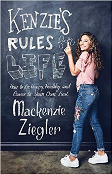 Kenzie's Rules for Life: How to Be Happy, Healthy, and Dance to Your Own Beat Cover