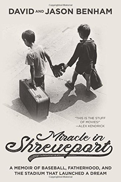 Miracle in Shreveport: A Memoir of Baseball, Fatherhood, and the Stadium That Launched a Dream Cover