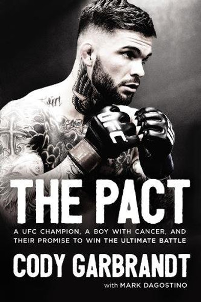 The Pact: A UFC Champion, a Boy with Cancer, and Their Promise to Win the Ultimate Battle Cover