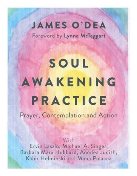 Soul Awakening Practice: Prayer, Contemplation and Action Cover