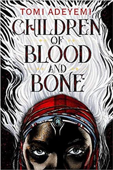Children of Blood and Bone (Legacy of Orisha #1) Cover