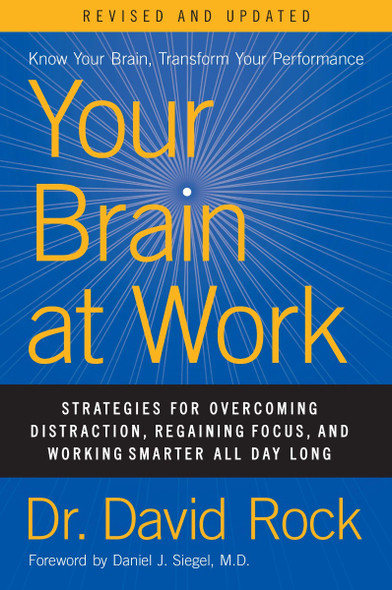 Your Brain at Work, Revised and Updated: Strategies for Overcoming Distraction, Regaining Focus, and Working Smarter All Day Long Cover
