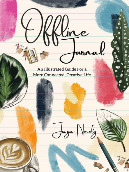 Offline Journal: An Illustrated Guide for a More Connected, Creative Life Cover