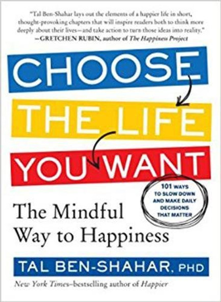 Choose the Life You Want: The Mindful Way to Happiness Cover