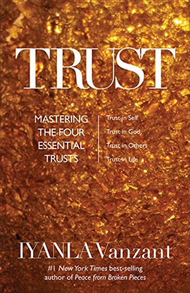 Trust: Mastering the 4 Essential Trusts: Trust in God, Trust in Yourself, Trust in Others, Trust in Life Cover