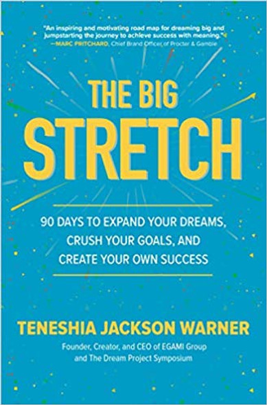 The Big Stretch: 90 Days to Expand Your Dreams, Crush Your Goals, and Create Your Own Success Cover