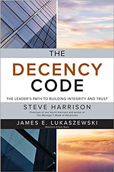 The Decency Code: The Leader's Path to Building Integrity and Trust Cover