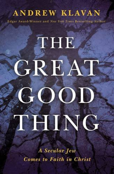 The Great Good Thing: A Secular Jew Comes to Faith in Christ Cover