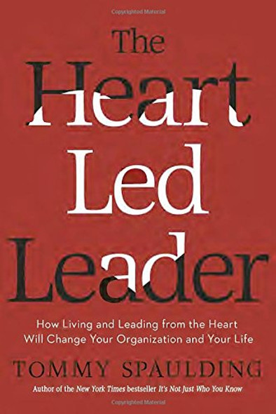 The Heart-Led Leader: How Living and Leading from the Heart Will Change Your Organization and Your Life Cover