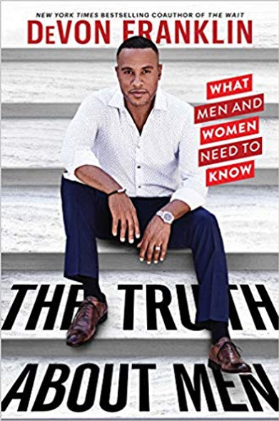 The Truth about Men: What Men and Women Need to Know Cover