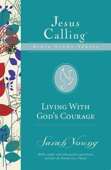 Living with God's Courage (Jesus Calling Bible Studies) Cover