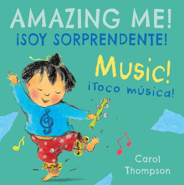 çtoco Mœsica!/Music!: çsoy Sorprendente!/Amazing Me! (Child's Play - Bilingual Titles) Cover
