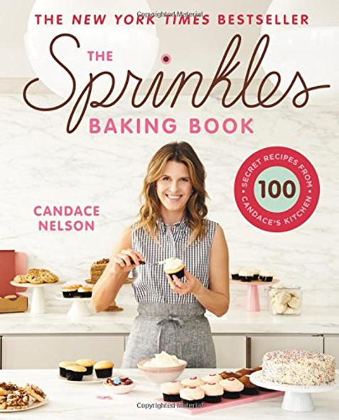 The Sprinkles Baking Book: 100 Secret Recipes from Candace's Kitchen Cover