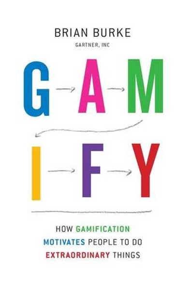 Gamify: How Gamification Motivates People to Do Extraordinary Things Cover