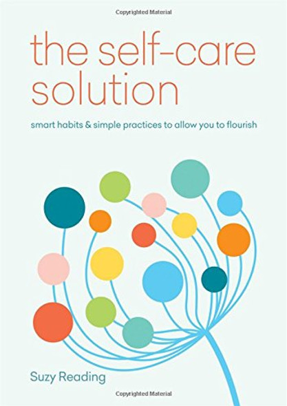 Self-Care Solution: Smart Habits & Simple Practices to Allow You to Flourish Cover