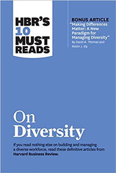 """Hbr's 10 Must Reads on Diversity (with Bonus Article """"making Differences Matter: A New Paradigm for Managing Diversity"""" by David A. Thomas and Robin J ( HBR's 10 Must Reads ) Cover"""