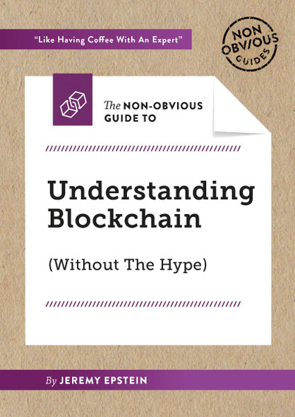 The Non-Obvious Guide to Understanding Blockchain (Without the Hype) (Non-Obvious Guides #8) Cover