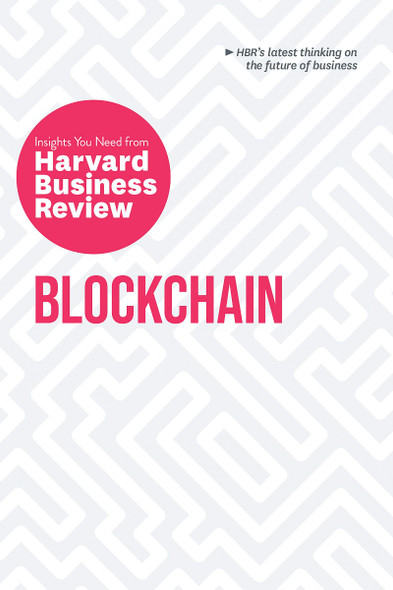 Blockchain: The Insights You Need from Harvard Business Review (HBR Insights) Cover
