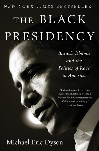 Black Presidency: Barack Obama and the Politics of Race in America Cover