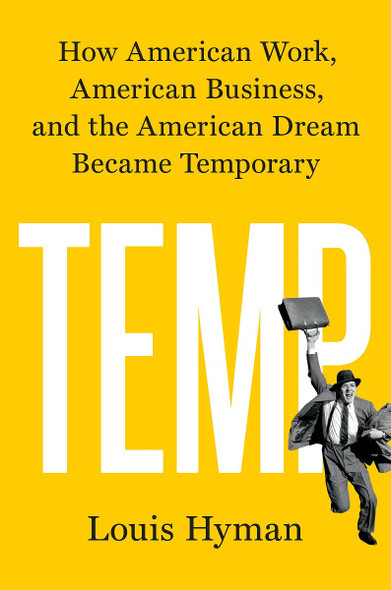 Temp: How American Work, American Business, and the American Dream Became Temporary Cover