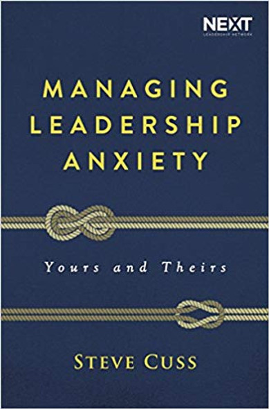 Managing Leadership Anxiety: Yours and Theirs Cover