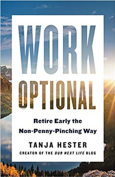Work Optional: Retire Early the Non-Penny-Pinching Way Cover