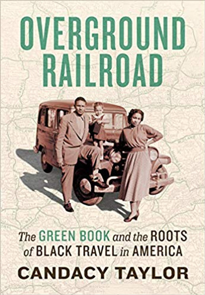 Overground Railroad: The Green Book and the Roots of Black Travel in America Cover