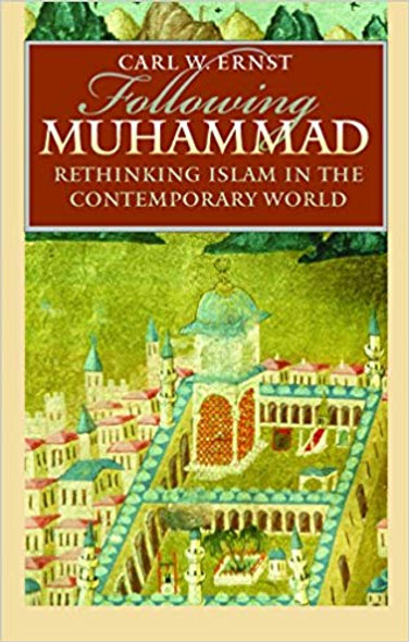 Following Muhammad: Rethinking Islam in the Contemporary World ( Islamic Civilization and Muslim Networks ) Cover