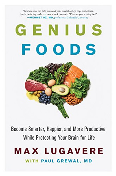 Genius Foods: Become Smarter, Happier, and More Productive While Protecting Your Brain for Life Cover