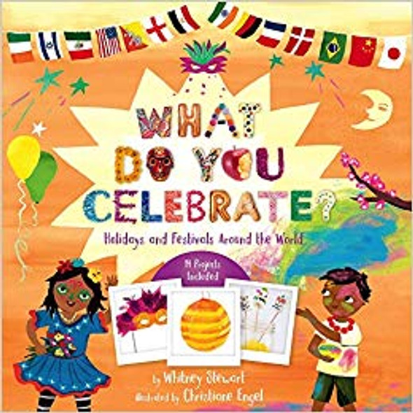 What Do You Celebrate?: Holidays and Festivals Around the World Cover