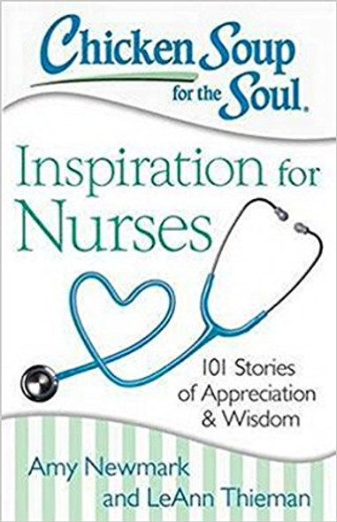 Chicken Soup for the Soul: Inspiration for Nurses: 101 Stories of Appreciation and Wisdom Cover