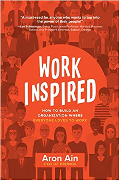 Workinspired: How to Build an Organization Where Everyone Loves to Work (1ST ed.) Cover