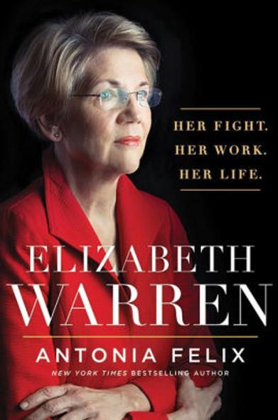 Elizabeth Warren: Her Fight. Her Work. Her Life. Cover